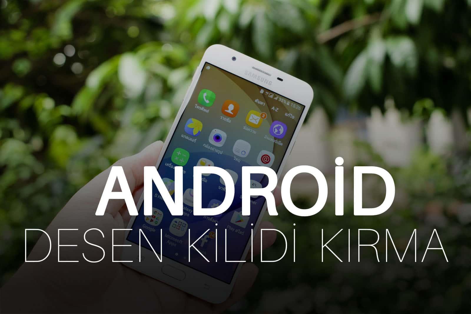 Android Desen Kilidi Kırma