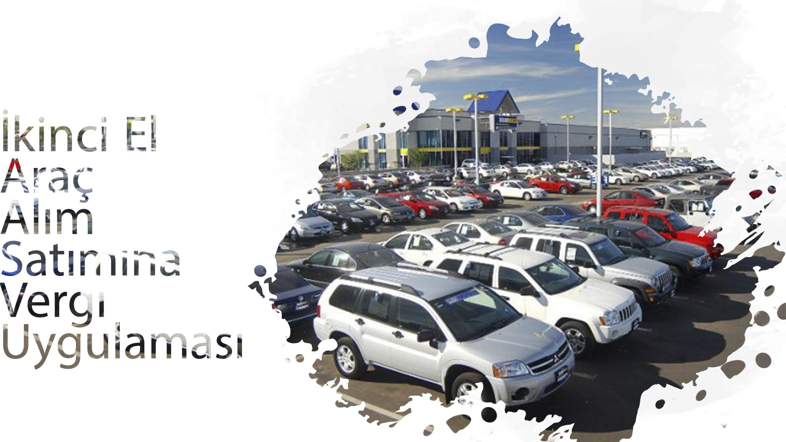 İkinci El Araç Ticaretine Vergi Mi Geliyor?